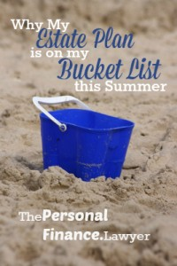 Why My Estate Plan is on my Summer Bucket List