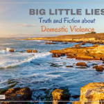 Big Little Lies: Truth and Fiction about Domestic Violence